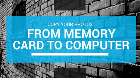 Successfully Copy Photos from Your Memory Card to your