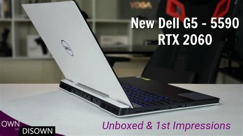 2019 Dell G5 - 5590 RTX 2060 - Unboxed and First